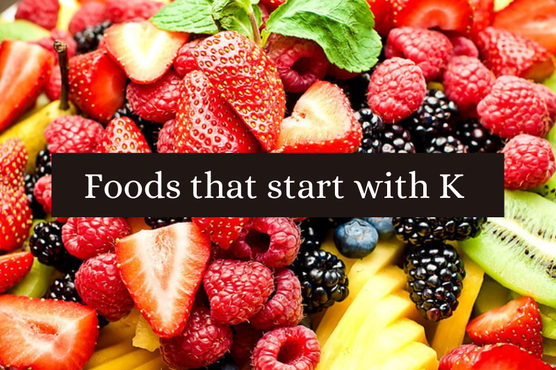 amazing Foods that start with k